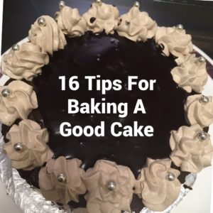 16 Tips For Baking A Good Cake