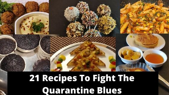 21 Recipes To Fight the Quarantine Blues